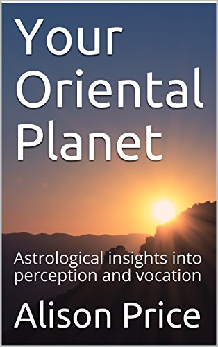 Your Oriental Planet: Astrological insights into perception and -