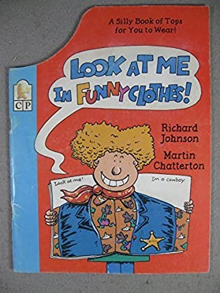 book cover of Look At Me in Funny Clothes!