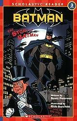 Scholastic Reader Level 3: Batman #8: The Story Of Batman (Scholastic Readers)
