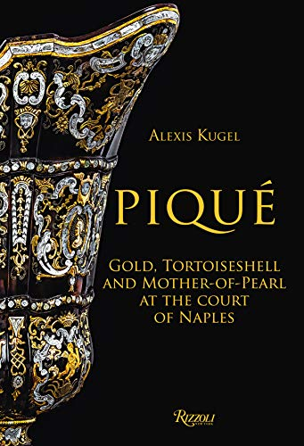 Piqué: Gold, Tortoiseshell and Mother-of-Pearl at the Court of - Organic Baroque Pearl