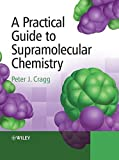 A Practical Guide to Supramolecular Chemistry 9780470866542