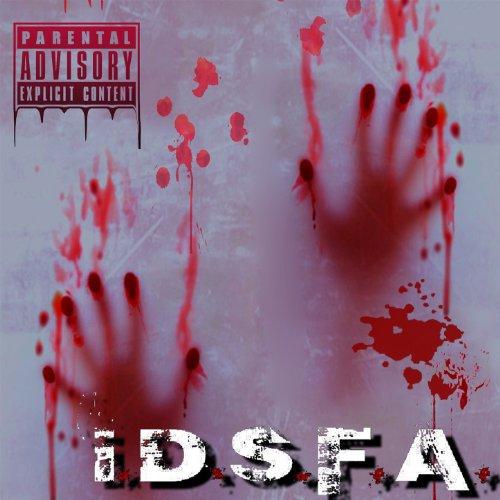 I.D.S.F.A. [Explicit]