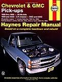 Chevrolet and GMC Pick-Ups (1988-2000) (Haynes Repair Manuals)