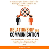 #9: Relationship Communication: 2 Manuscripts: Communication in Marriage, Communication in Relationship: Learn to Overcome Conflicts and Slow to Anger for a Deeper Love and Intimacy in Your Relationship