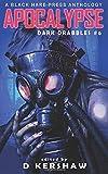 APOCALYPSE: An Apocalyptic Microfiction Anthology (Dark Drabbles)
