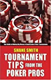 Tournament Tips from the Poker Pros, Shane Smith, 158042225X
