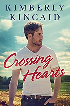 Crossing Hearts (The Cross Creek Series Book 1) by [Kincaid, Kimberly]