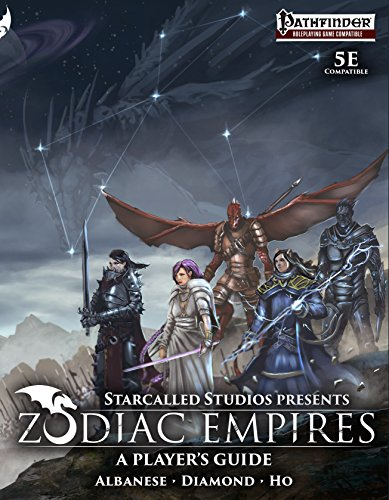 Zodiac Empires: A Player's Guide - Compatible with D&D 5e and the Pathfinder Roleplaying Game