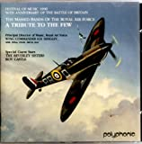 A Tribute to the Few Festival of Music 1990 50th Anniversary of the Battle of Britain