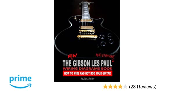 The new gibson les paul and epiphone wiring diagrams book how to the new gibson les paul and epiphone wiring diagrams book how to wire and hot rod your guitar tim swike 9781442107403 amazon books asfbconference2016 Choice Image