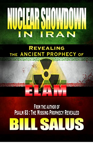 Nuclear Showdown in Iran: Revealing the Ancient Prophecy of Elam by [Salus, Bill]