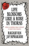 Life Blossoms Like a Rose in Thorns, Raghavan Jayaprakash, 1615824308