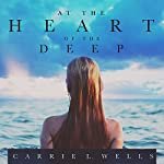 At the Heart of the Deep: Falling in Deep Collection | Carrie L. Wells