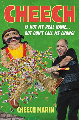 Cheech Is Not My Real Name: ...But Don't Call Me Chong by [Marin, Cheech]