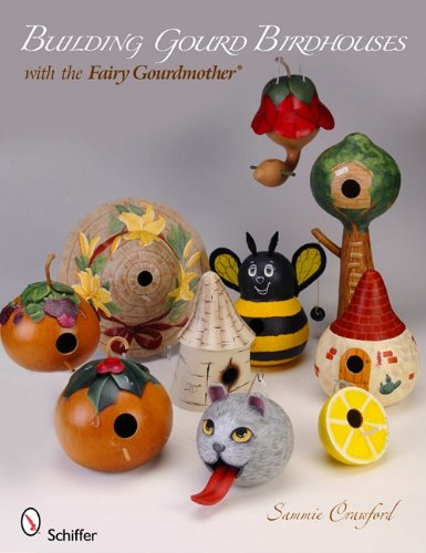 - Building Gourd Birdhouses With the Fairy Gourdmother