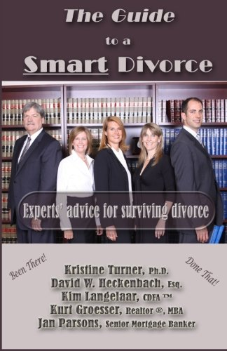 The Guide to a Smart Divorce - Experts' advice for surviving divorce