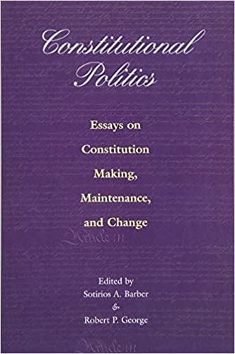 constitutional politics essays on constitution making constitutional politics essays on constitution making maintenance and change sotirios a barber robert p george 9780691088693 com books