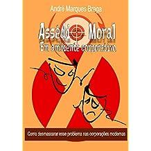 Assédio Moral em Ambiente Corporativo: Como desmascarar esse problema nas corporações modernas