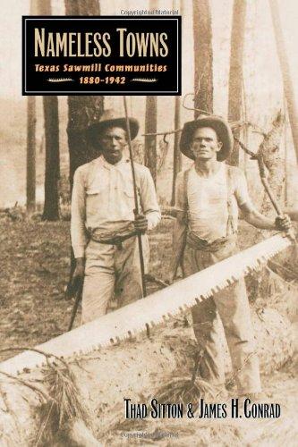 Nameless Towns: Texas Sawmill Communities, 1880-1942