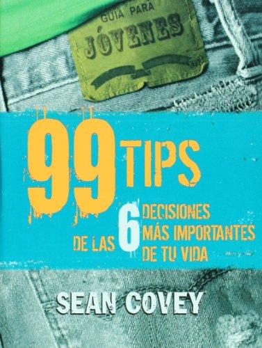 99 Tips De Las 6 Decisiones Mas Importantes De Tu Vida/ 99