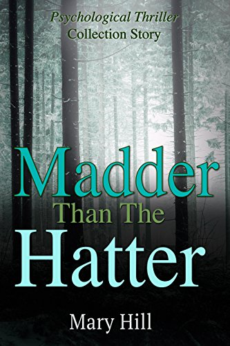 Madder than the Hatter: (Mystery Thriller Suspense Psychological Crime)