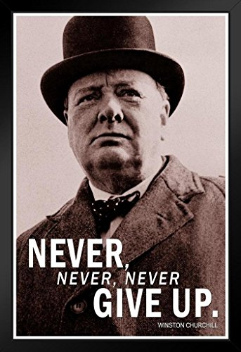 ProFrames Never Never Never Give Up Winston Churchill Quote Framed (Quote Framed Poster)