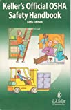 Keller's Official OSHA Safety Handbook, Keller, J. J., and Associates, Inc. Staff and OSHA Staff, 1590420780