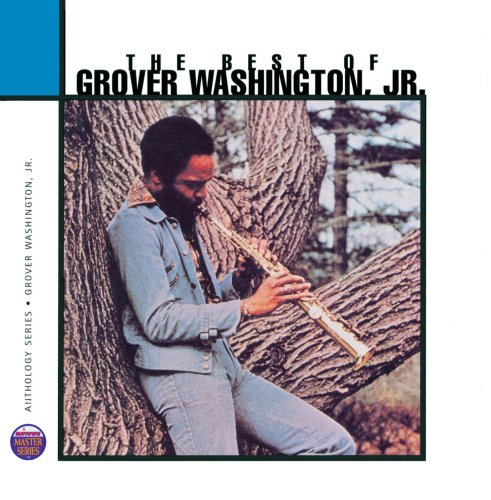 Anthology (The Best Of Grover Washington Jr)