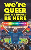 We're Queer And We Should Be Here: The perils and pleasures of being a gay football fan