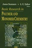 Basic Research in Polymer and Monomer Chemistry, Summers, James and Zaikov, Gennadii Efremovich, 1594549095