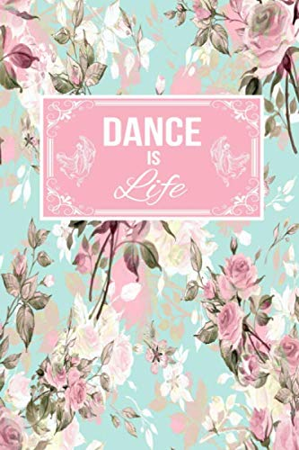 Dance Is Life: Gift Lined Journal Notebook To Write In (Father In Law Daughter In Law Dance)