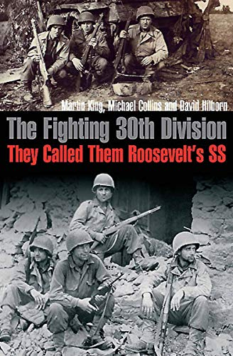 The Fighting 30th Division: They Called Them
