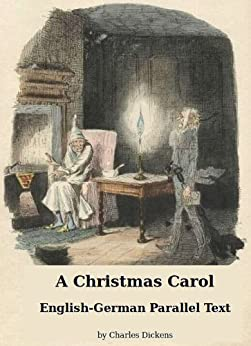 A Christmas Carol: English-German Parallel Text - Kindle edition by Charles Dickens, Grzegorz ...