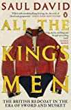 All The King s Men: The British Redcoat in the Era of Sword and Musket
