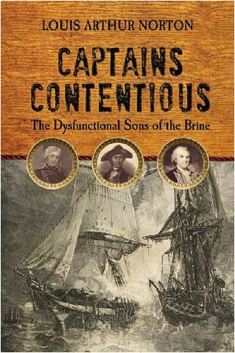 Captains Contentious: The Dysfunctional Sons of the Brine (Studies in Maritime History)