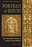 Portrait of Jesus?: The Shroud of Turin in Science and History: Second Edition (Omega Books)