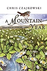A Mountain Year: Nature Diary of a Wilderness Dweller Hardcover