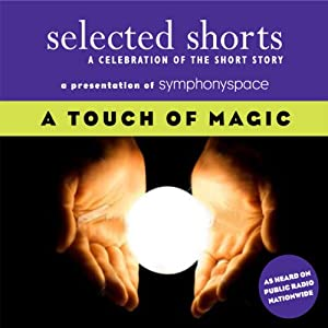 Selected Shorts: A Touch of Magic Speech
