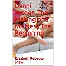 Danni Archer:  The Making of a Mistress  The Beginning