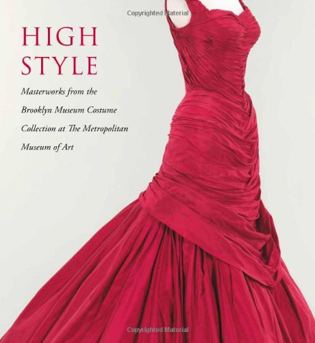 High Style: Masterworks from the Brooklyn Museum Costume Collection at The Metropolitan Museum of Art -