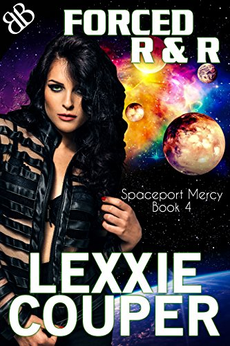 Forced R and R (Spaceport Mercy Book 4)