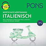 Wortschatz-Hörtraining Italienisch: Über 2.000 Wörter & Wendungen hören und lernen | Majka Dischler,Beate Stern