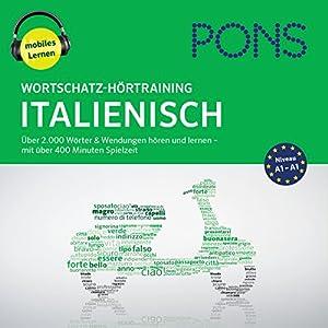 Wortschatz-Hörtraining Italienisch: Über 2.000 Wörter & Wendungen hören und lernen Hörbuch