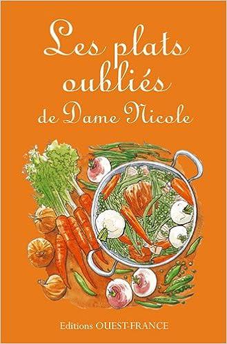 Livre gratuits Les plats oubliés de Dame Nicole pdf ebook