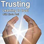 Trusting: Learning to Trust | Linda Hall