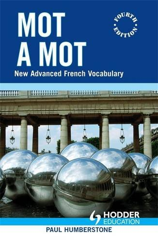 Mot a Mot: New Advanced French Vocabulary (English and French Edition)