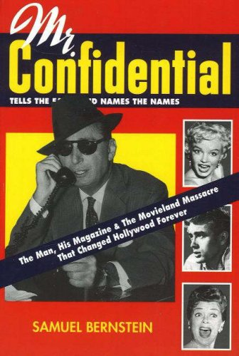Download Mr. Confidential: The Man, His Magazine & The Movieland Massacre That Changed Hollywood Forever ebook