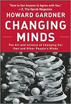 Changing Minds: The Art And Science Of Changing Our Own And Other People's Minds Epub Descargar Gratis