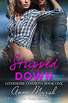 Stripped Down: A Lonesome Cowboys Novel by [Marsh, Anne]