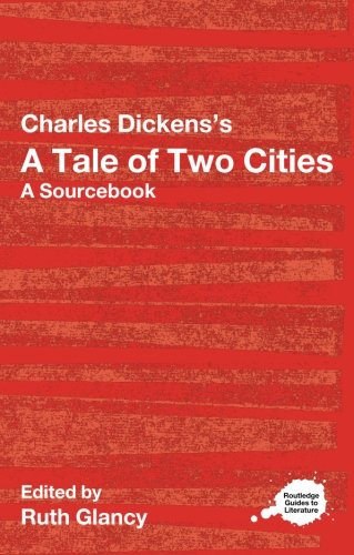 Charles Dickens's A Tale of Two Cities: A Routledge Study Guide and Sourcebook (Routledge Guides to Literature)